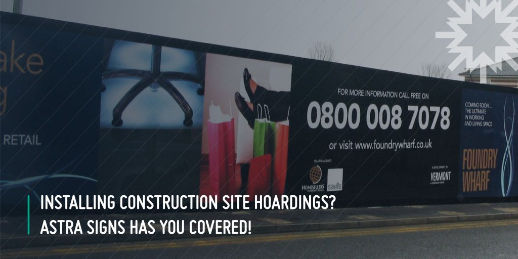 What is printed construction hoarding? New blog from ISA-UK Member Astra Signs